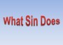 What Sin Does