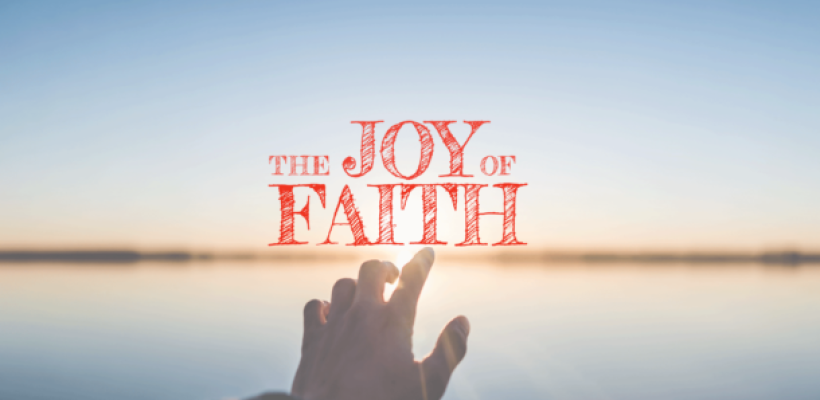 The Joy of Faith and Love