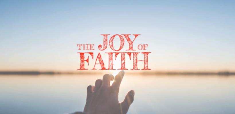 The Joy of Faith and Love